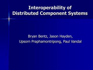 Interoperability of  Distributed Component Systems