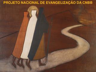PROJETO NACIONAL DE EVANGELIZAÇÃO   CNBB