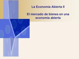 El mercado de bienes en una econom a abierta