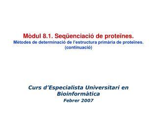 Curs d'Especialista Universitari en Bioinformàtica Febrer 2007