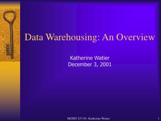 Data Warehousing: An Overview  Katherine Watier December 3, 2001