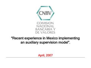 """Recent experience in Mexico implementing  an auxiliary supervision model"".  April, 2007"