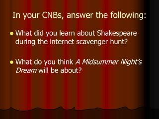 In your CNBs, answer the following: