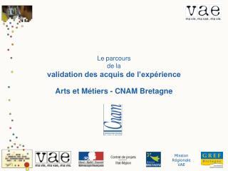 Le parcours  de la  validation des acquis de l�exp�rience Arts et M�tiers - CNAM Bretagne