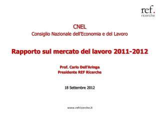 CNEL Consiglio Nazionale dell'Economia e del Lavoro Rapporto sul mercato del lavoro 2011-2012