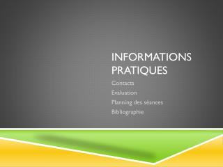 INFORMATIONS PRATIQUES
