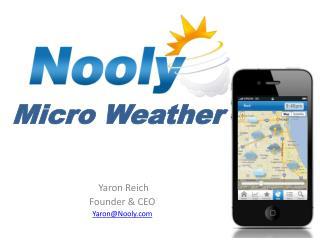 Yaron Reich  Founder & CEO Yaron@Nooly