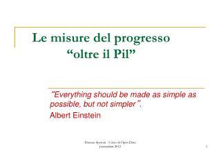 """Le misure del progresso """" oltre il Pil """""""
