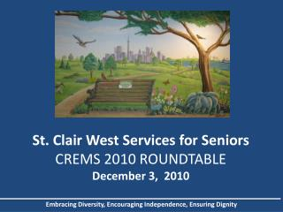 St. Clair West Services for Seniors CREMS 2010 ROUNDTABLE December 3,  2010