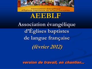 Association évangélique d'Églises baptistes de langue française (février 2012)