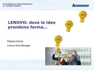 LENOVO: dove le idee prendono forma…