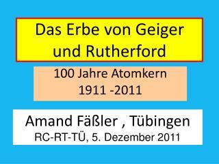 Das Erbe von Geiger  und Rutherford