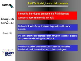 Patti Territoriali, i motivi del consenso