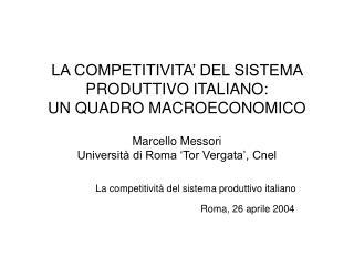 La competitività del sistema produttivo italiano Roma, 26 aprile 2004