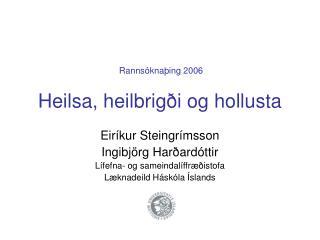 Heilsa, heilbrig i og hollusta