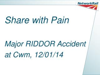 Major RIDDOR Accident  at Cwm, 12/01/14