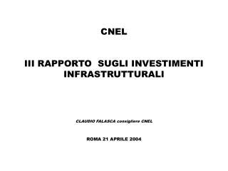 CNEL III RAPPORTO  SUGLI INVESTIMENTI INFRASTRUTTURALI