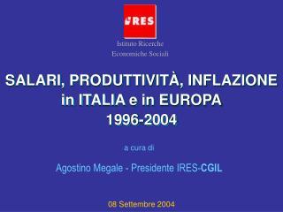 SALARI, PRODUTTIVITÀ, INFLAZIONE in ITALIA e in EUROPA 1996-2004
