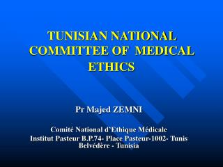 TUNISIAN NATIONAL COMMITTEE OF  MEDICAL  ETHICS
