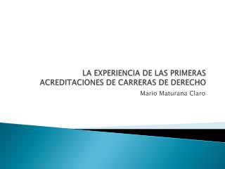 LA EXPERIENCIA DE LAS PRIMERAS ACREDITACIONES DE CARRERAS DE DERECHO
