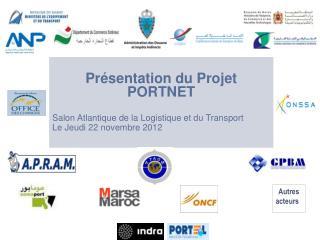 Présentation du Projet PORTNET  Salon Atlantique de la Logistique et du Transport