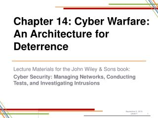 Chapter 14: Cyber Warfare: An Architecture for Deterrence