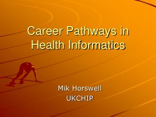 Career Pathways in  Health Informatics