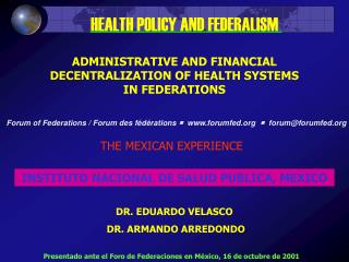 ADMINISTRATIVE AND FINANCIAL DECENTRALIZATION OF HEALTH SYSTEMS IN FEDERATIONS