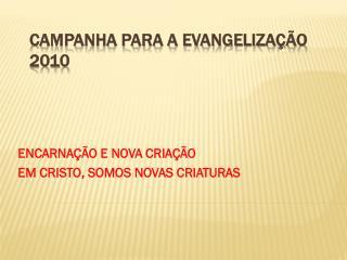 CAMPANHA PARA A EVANGELIZAÇÃO 2010