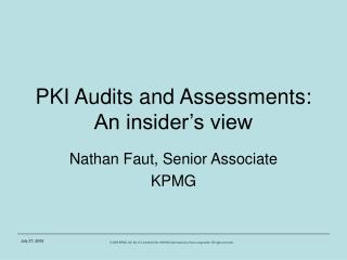 PKI Audits and Assessments: An insider s view