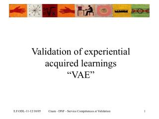 "Validation of experiential acquired learnings ""VAE"""