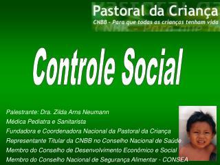 Palestrante: Dra. Zilda Arns Neumann Médica Pediatra e Sanitarista