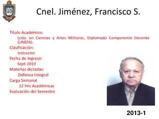 Cnel. Jiménez, Francisco S.