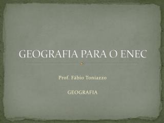GEOGRAFIA PARA O ENEC