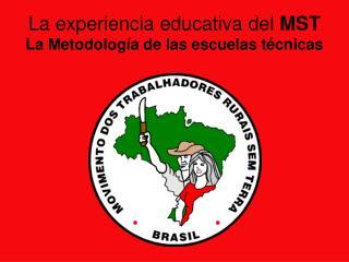 La experiencia educativa del  MST La Metodología de las escuelas técnicas