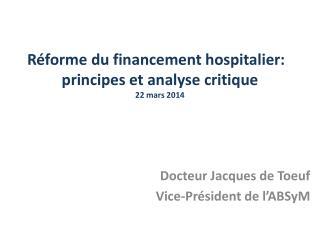 R�forme du financement hospitalier:  principes  et analyse  critique 22 mars 2014