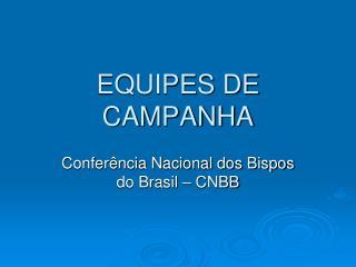 EQUIPES DE CAMPANHA