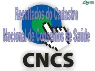 Resultados do Cadastro Nacional de Conselhos de Saúde