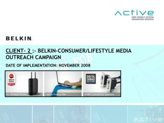 CLIENT- 2  :- BELKIN-CONSUMER/LIFESTYLE MEDIA OUTREACH CAMPAIGN