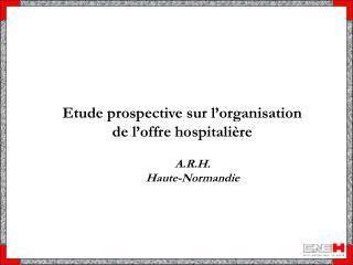 Etude prospective sur l'organisation  de l'offre hospitalière