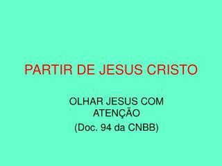 PARTIR DE JESUS CRISTO