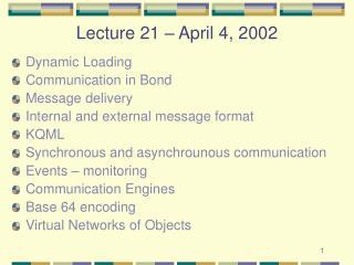 Lecture 21 – April 4, 2002