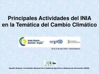 Principales Actividades del INIA  en la Temática del Cambio Climático