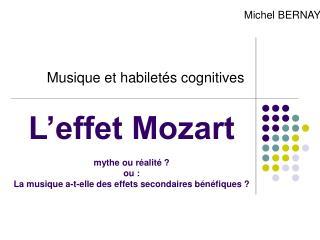 L effet Mozart  mythe ou r alit   ou :  La musique a-t-elle des effets secondaires b n fiques