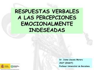 RESPUESTAS VERBALES A LAS PERCEPCIONES EMOCIONALMENTE INDESEADAS