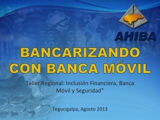 Bancarizando  con  Banca móvil
