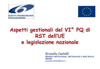 Aspetti gestionali del VI° PQ di RST dell'UE e legislazione nazionale