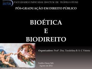 FACULDADES UNIFICADAS   DOCTUM   DE  TEÓFILO OTONI PÓS-GRADUAÇÃO EM DIREITO PÚBLICO BIOÉTICA E