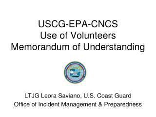 USCG-EPA-CNCS Use of Volunteers Memorandum of Understanding