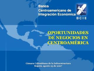 OPORTUNIDADES DE NEGOCIOS EN CENTROAMÉRICA